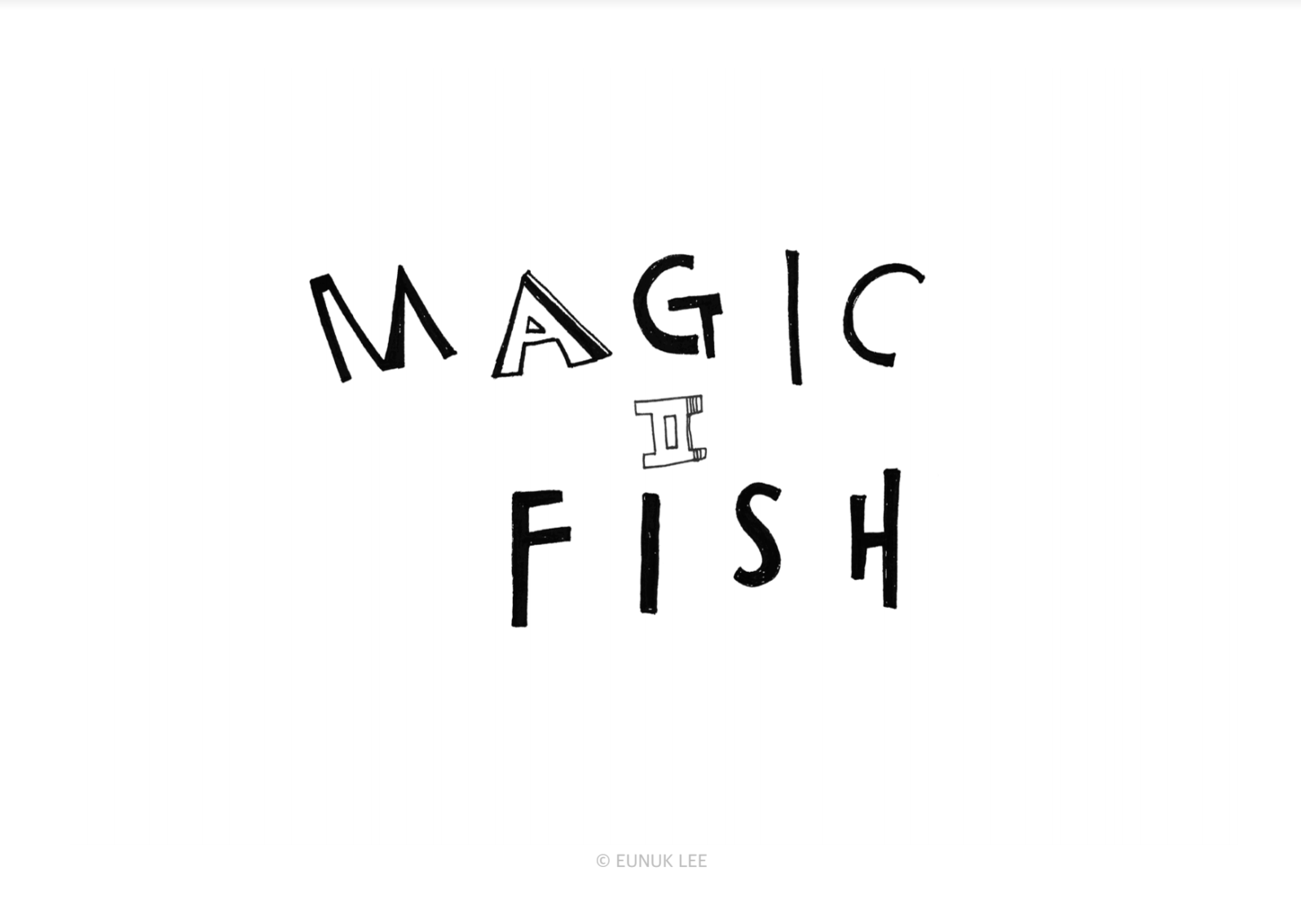 [MAGIC FISH] 2006-2007